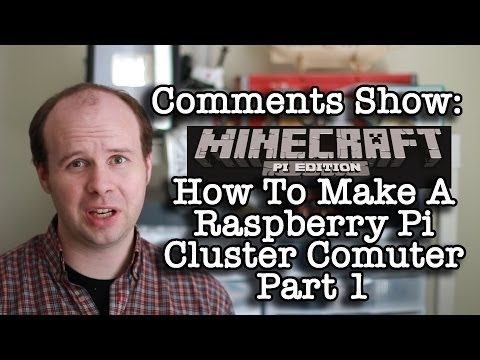 Comments Show: How To Make A Cluster Computer - Part 1