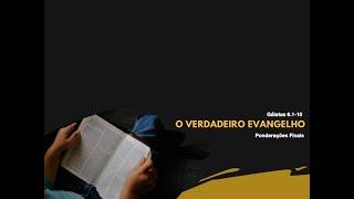Gálatas 6 : 1 - 10 | O Verdadeiro Evangelho | Rev. Rodrigo Soucedo