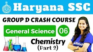 5:30 PM - HSSC Group D 2018 | General Science by Shipra  Ma'am | Chemistry (Part - II)
