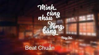 Mình Cùng Nhau Đóng Băng - Thùy Chi Nhạc Học Trò Beat Chuẩn