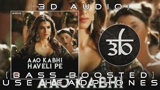 Aao Kabhi Haveli Pe | 3D Audio | Bass Boosted | STREE | Virtual 3d Audio | HQ