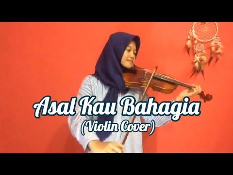 Asal Kau Bahagia - Armada ( Violin Cover )   Vinka Violinist