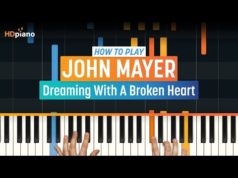 "How To Play ""Dreaming With A Broken Heart"" by John Mayer 
