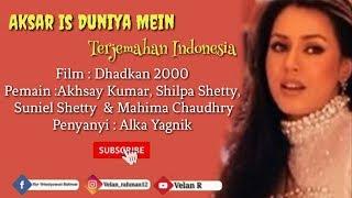 Aksar Is Duniya Mein - Lirik Dan Terjemahan Indonesia