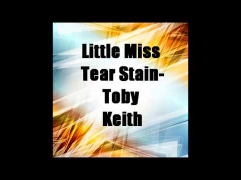 Little Miss Tear Stain-Toby Keith (Epic Version!)