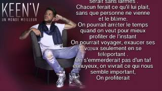 Repeat youtube video Keen'v - Un Monde Meilleur ( video Lyrics )