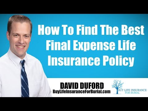 How To Find The Best Final Expense Life Insurance Policy