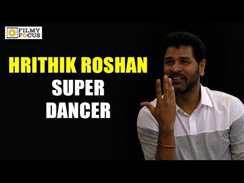 Hrithik Roshan is a Super Dance says...