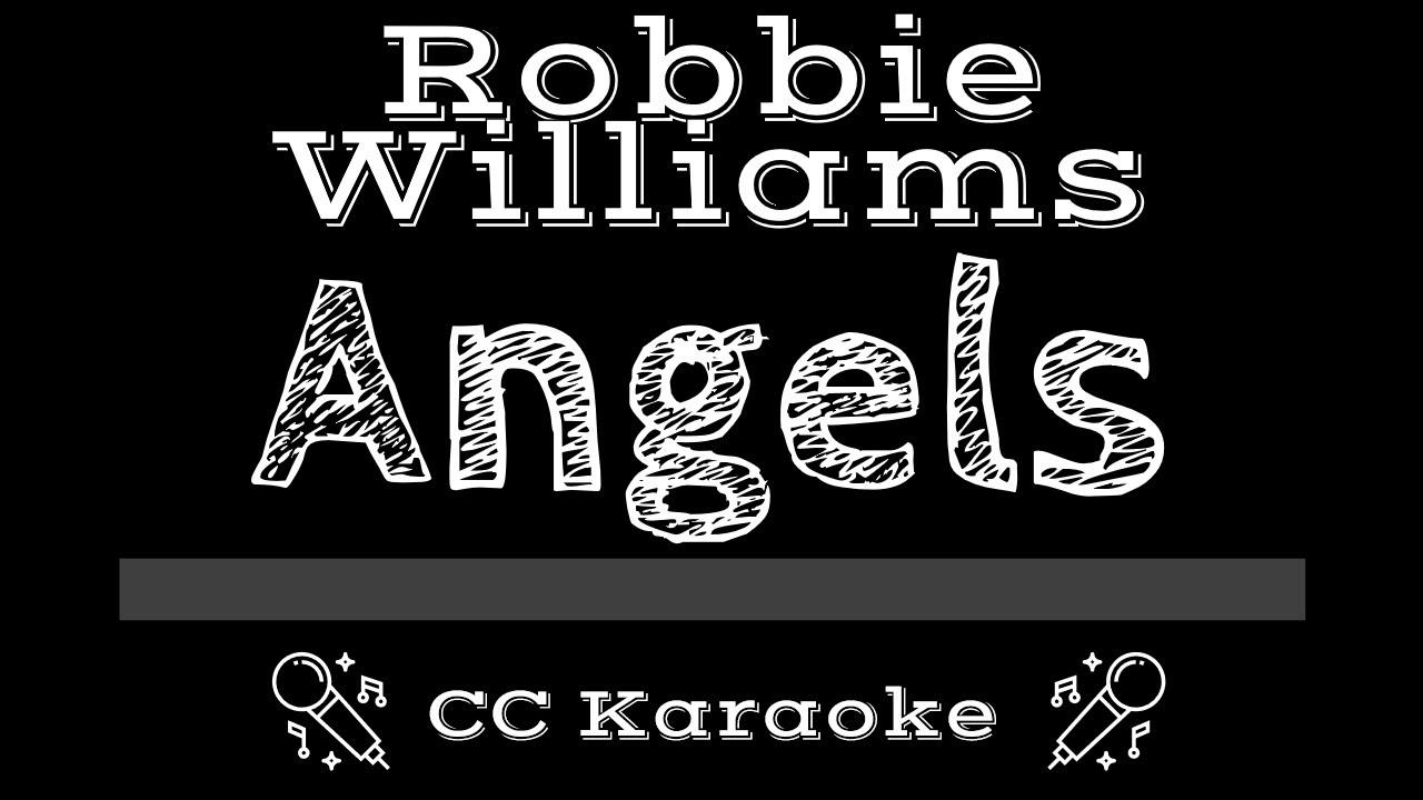 Robbie Williams • Angels (CC) [Karaoke Instrumental Lyrics] - YouTube