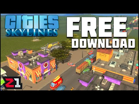 Cities Skylines FREE RIGHT NOW! | Z1 Gaming