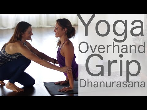 Yoga Overhand Grip in Dhanurasana (Bow) Yoga with Shireen Kaviani and With Fightmaster Yoga
