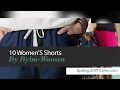 10 Women'S Shorts By Bybu-Women Spring 2017 Collection