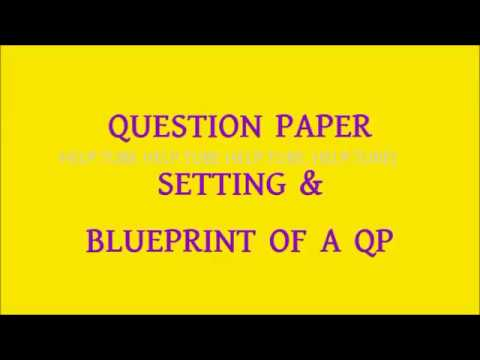 Question Paper Setting Blue Print Youtube