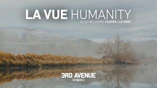 La Vue - Humanity [3rd Avenue]