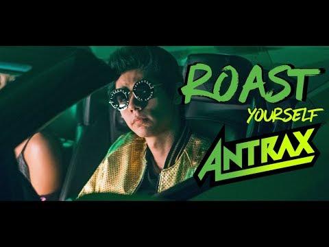 Roast YourSelf Challenge - ANTRAX