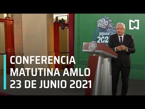 AMLO Conferencia Hoy / 23 de Junio 2021