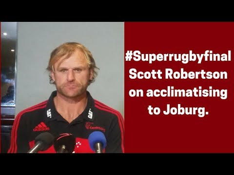 #Superrugbyfinal - Scott Robertson on acclimatising in Joburg