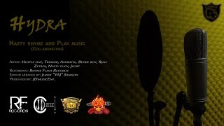 Hydra - Nasty Rhyme and Play Music (Collaboration) [ RF records ]