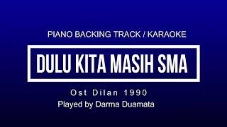 Dulu Kita Masih Sma - Ost Dilan 1990 | Piano Karaoke With Lyric