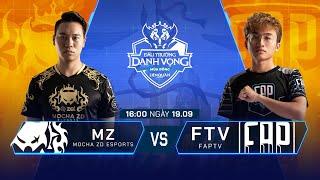 MZ Esports vs FAPtv | MZ vs FTV [Vòng 13 - 19.09] - Đấu Trường Danh Vọng Mùa Đông 2019