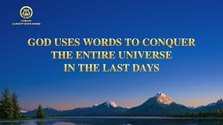 "2021 English Gospel Song | ""God Uses Words to Conquer the Entire Universe in the Last Days"""