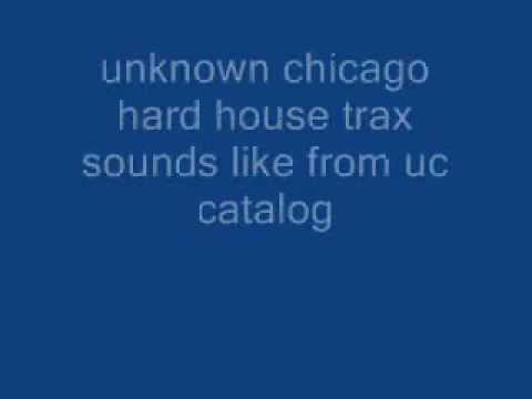 unknown chicago hard house