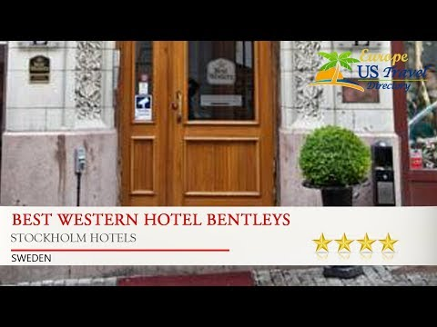 Best Western Hotel Bentleys - Stockholm Hotels, Sweden