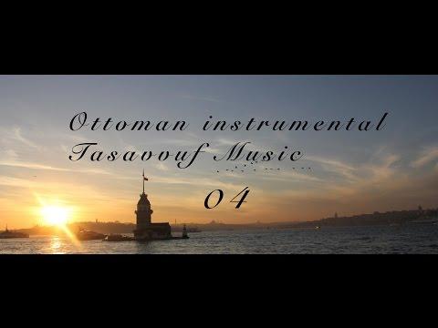 Ottoman instrumental Tasavvuf Music 04 - YeniFetih