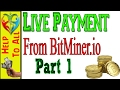 Live Pament Proof  BitMiner.io   Live Proof     Satoshis Send to Bitcoin Address.