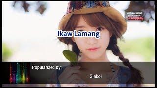 Ikaw Lamang - Siakol (Videoke)