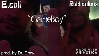 E.coli and Roidiculous - GameBoy (prod. by Dr. Drew)