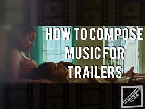 How to Compose Music for Film Trailers
