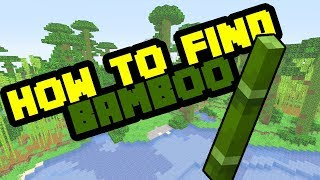 Where to Find Bamboo in Minecraft Survival 2019
