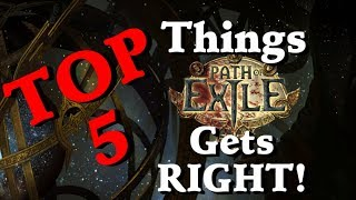 Path Of Exile - Top 5 Things Grinding Gear Games Gets RIGHT!