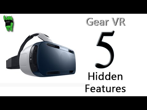 5 Hidden Features of the Gear VR You Don't Know About