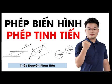 Phép Biến Hình (Toán 11) - Phép Tịnh Tiến || Thầy Nguyễn Phan Tiến