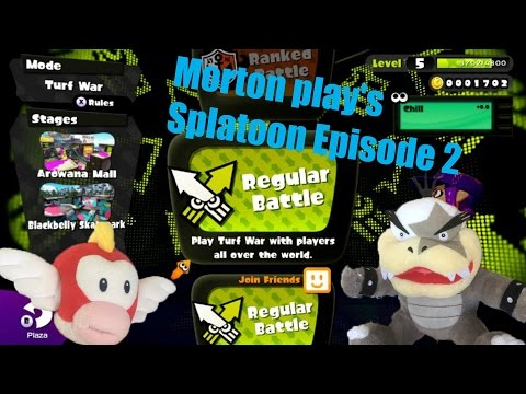 Morton play's Splatoon Episode 2