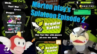 Morton play's Splatoon Episode 2