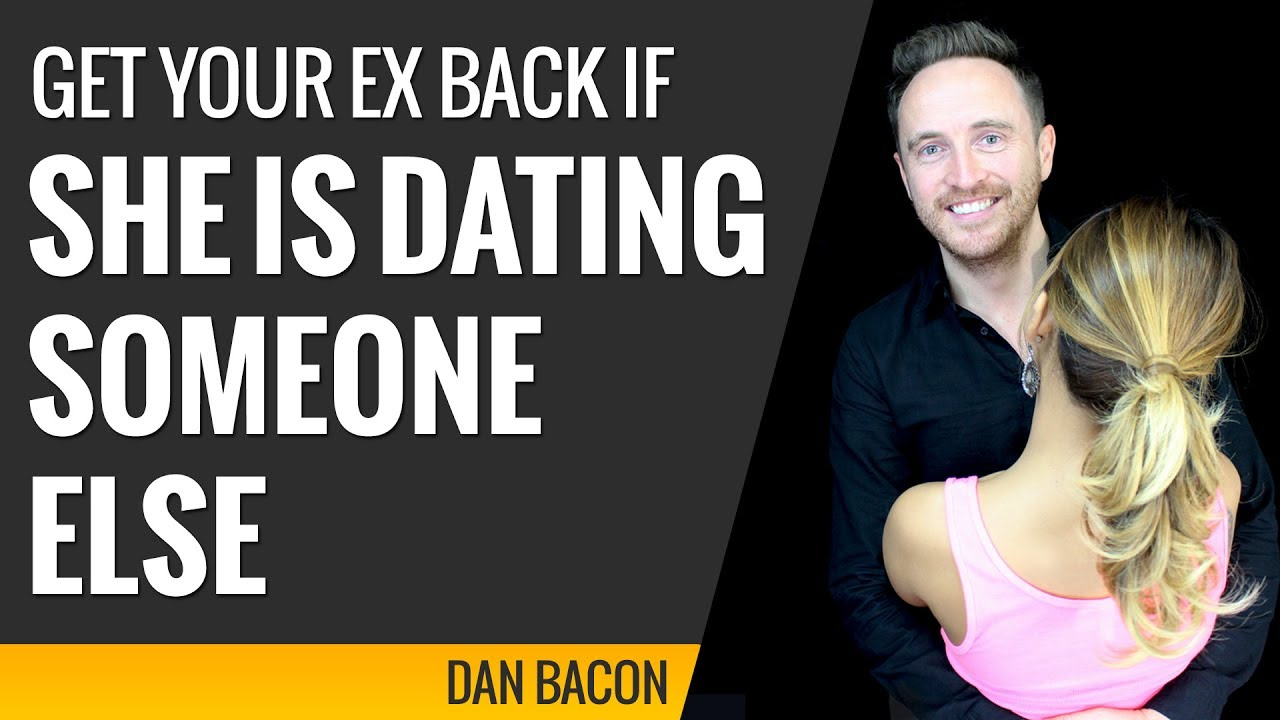 My ex is dating someone else