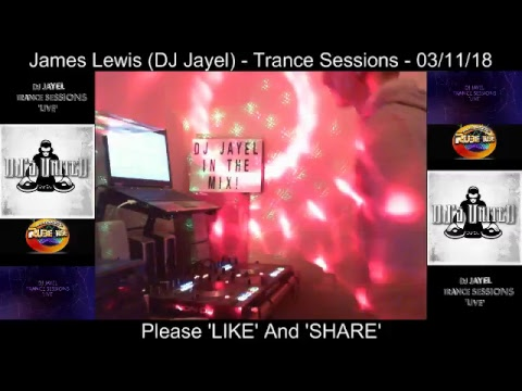 James Lewis (DJ Jayel) - Trance Sessions - 03/11/18