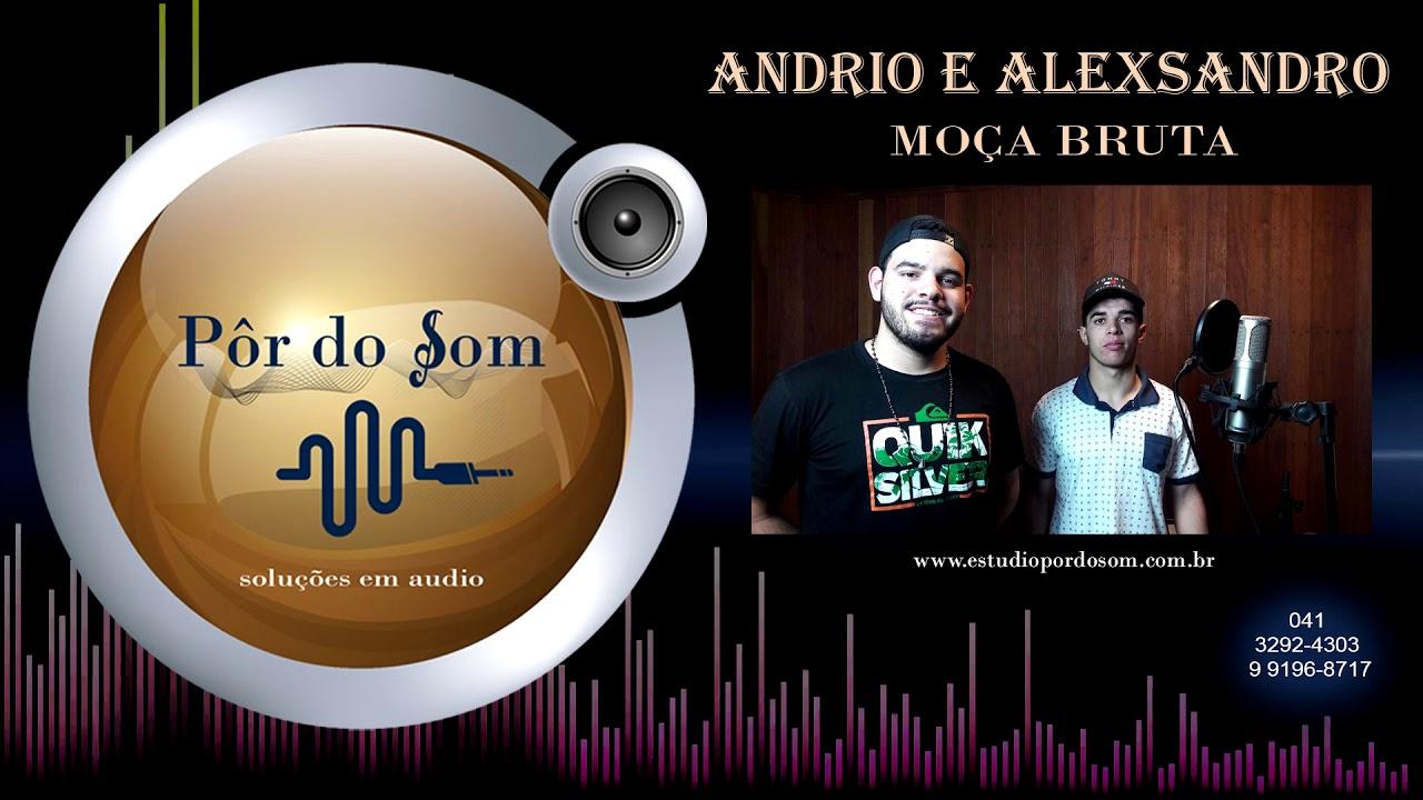 Andrio e Alexsandro - Moça Bruta