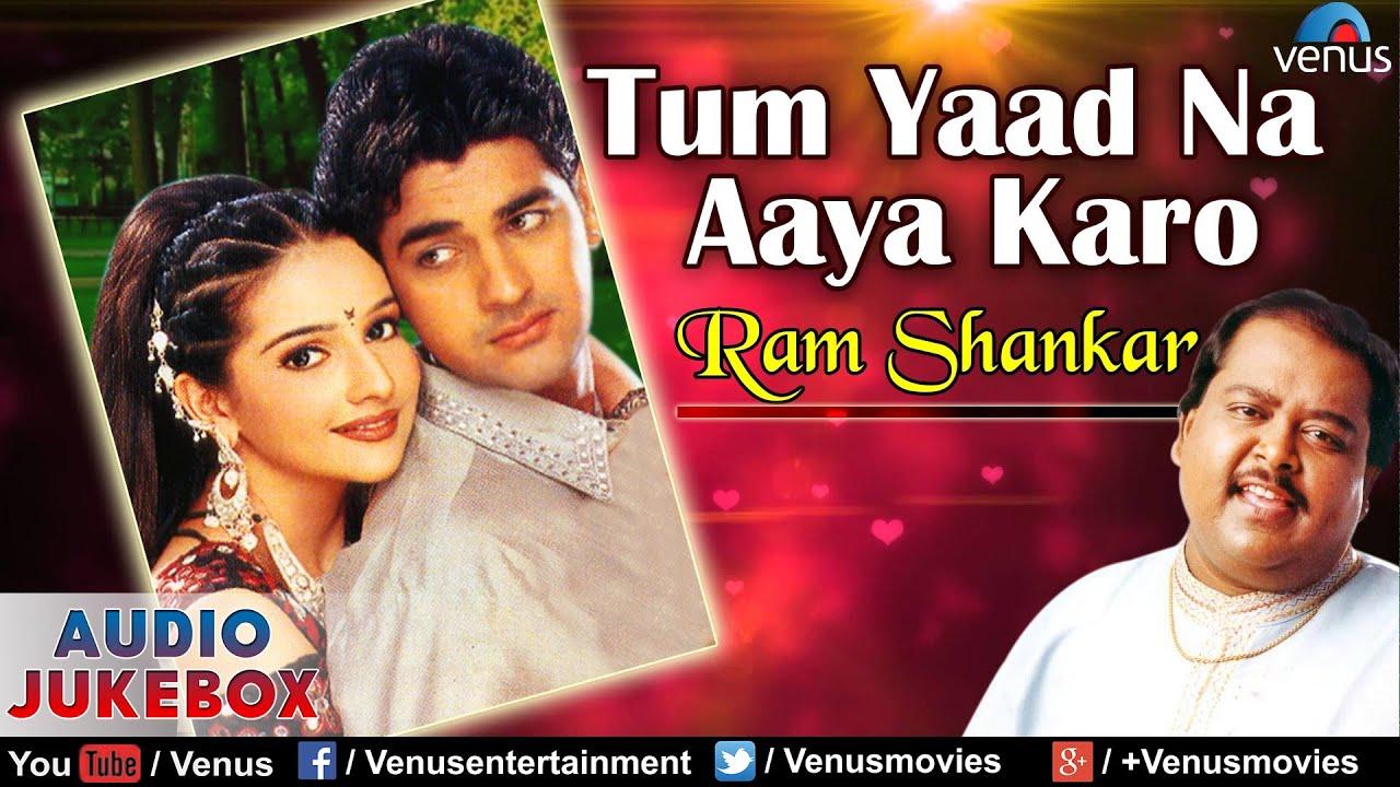 Tum yaad na aaya karo song download ram shankar djbaap. Com.