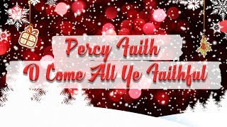 Percy Faith & His Orchestra - O Come, All Ye Faithful // Christmas Essentials