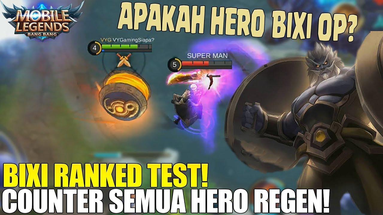 TEST BIXI RANKED MATCH - TERNYATA HERO INI SANGAT BERGUNA UNTUK TEAM! BISA COUNTER SEMUA HERO REGEN!