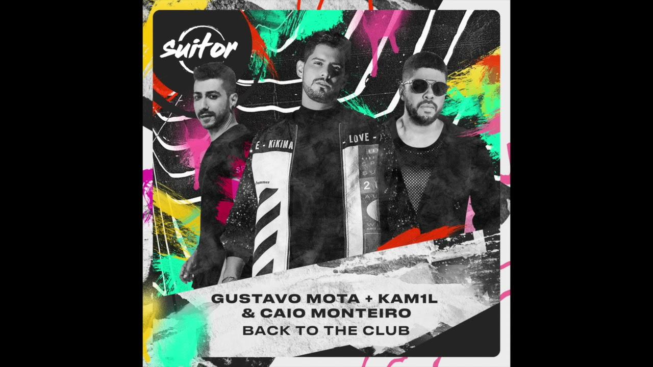 Gustavo Mota & Kam1l + Caio Monteiro – Back To The Club