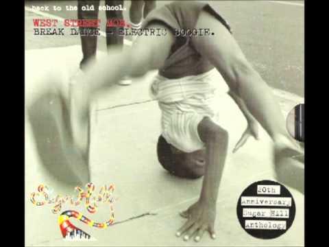 West Street Mob  Break Dance - Electric Boogie