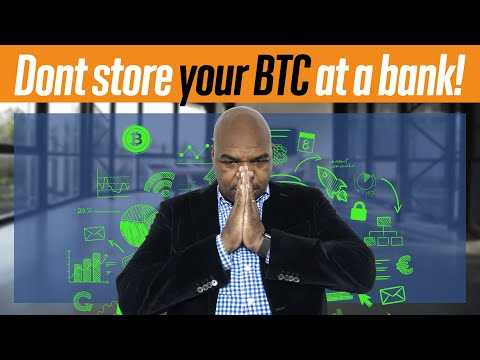 Do Not Store Your Bitcoin At A Bank!