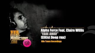Alpha Force feat. Claire Willis - Fade Away (Elitist deep rmx)