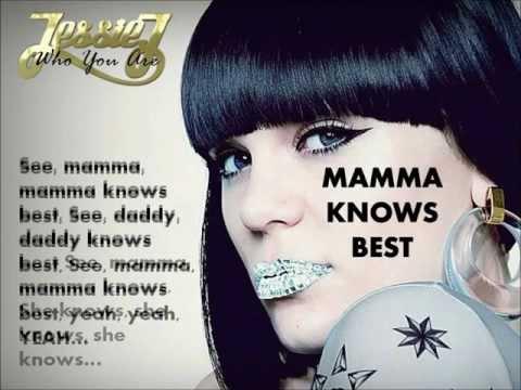 MAMMA KNOWS BEST - Jessie J - WITH LYRICS.