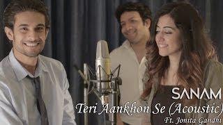 Download Sanam - Teri Aankhon Se (Acoustic) ft. Jonita Gandhi Mp3 and Videos
